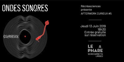 cover-recreasciences-afterwork-curieux-5-ondes-sonores-limoges-limoumou-lheb-phare