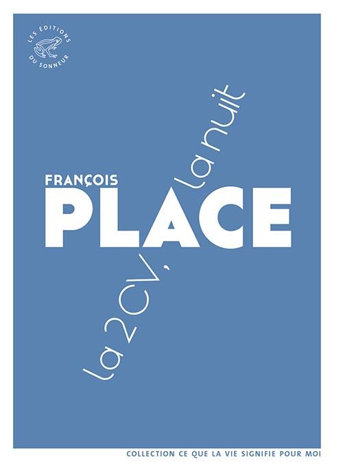 Couverture du livre de François Place, La 2cv la nuit